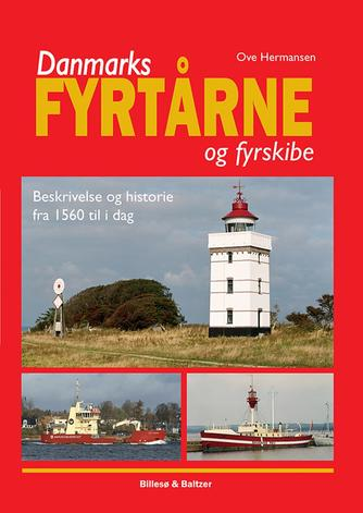 Ove Hermansen: Danmarks fyrtårne og fyrskibe : beskrivelse og historie fra 1560 til i dag