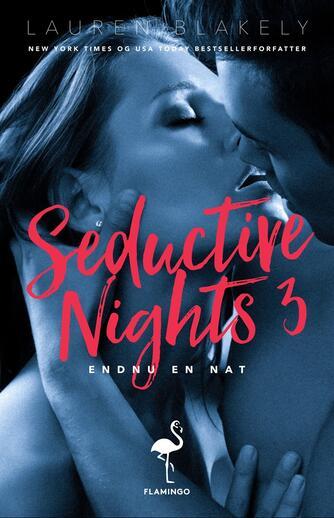 Lauren Blakely: Seductive nights. 3, Endnu en nat