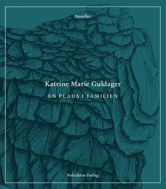 Katrine Marie Guldager: En plads i familien : noveller