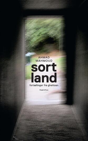 Ahmad Mahmoud (f. 1987): Sort land : fortællinger fra ghettoen