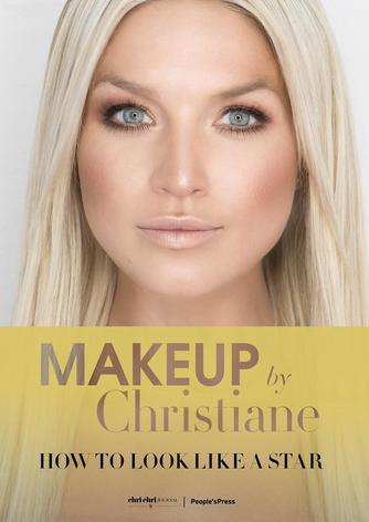 Christiane Schaumburg-Müller: Makeup by Christiane : how to look like a star