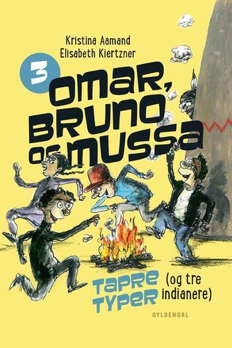 Kristina Aamand: Omar, Bruno og Mussa - tapre typer (og tre indianere)