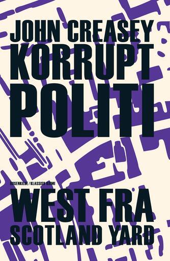 John Creasey: Korrupt politi : klassisk krimi