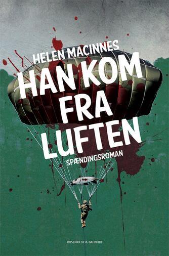 Helen MacInnes: Han kom fra luften : spændingsroman