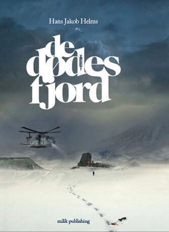 Hans Jakob Helms: De dødes fjord : roman