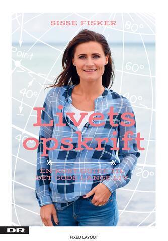 Sisse Fisker, Heidi Korsgaard: Livets opskrift : en kort guide til det gode, lange liv