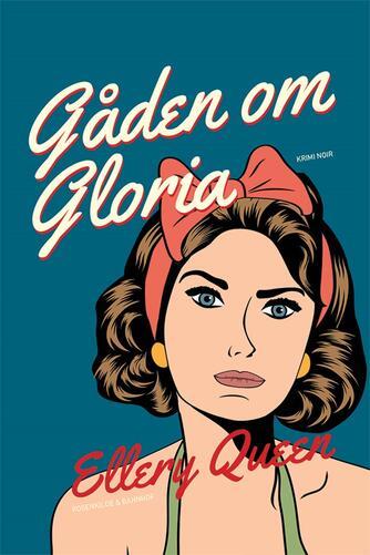 Ellery Queen: Gåden om Gloria : krimi noir