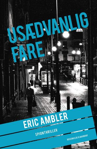 Eric Ambler: Usædvanlig fare : spændingsroman
