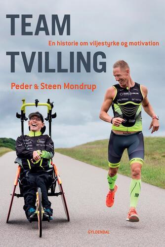 Peder Mondrup, Steen Mondrup: Team Tvilling : en historie om viljestyrke og motivation