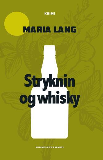 Maria Lang: Stryknin og whisky : krimi