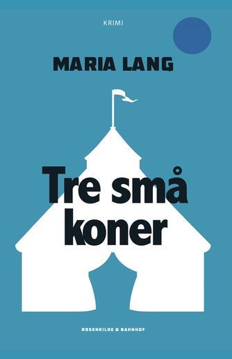 Maria Lang: Tre små koner : krimi