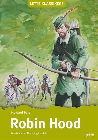Howard Pyle: Robin Hood (Ved Flemming Lundahl)