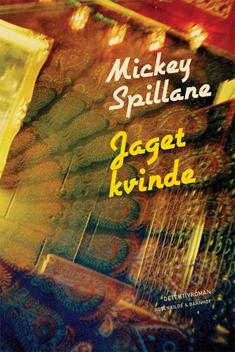 Mickey Spillane: Jaget kvinde : detektivroman