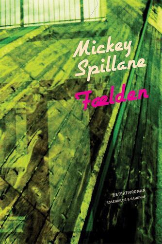 Mickey Spillane: Fælden : detektivroman