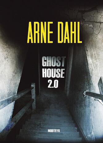 Arne Dahl (f. 1963): Ghost House 2.0