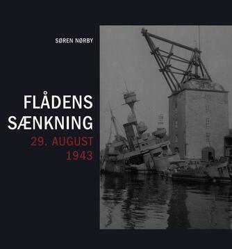 Søren Nørby (f. 1976-04-14): Flådens sænkning 29. august 1943