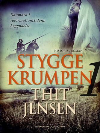 Thit Jensen (f. 1876): Stygge Krumpen : historisk roman. 1