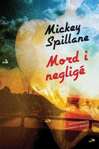 Mickey Spillane: Mord i negligé : detektivroman