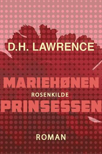 D. H. Lawrence: Mariehønen : Prinsessen