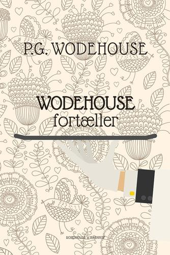 P. G. Wodehouse: Wodehouse fortæller