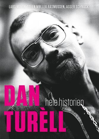 : Dan Turèll - hele historien