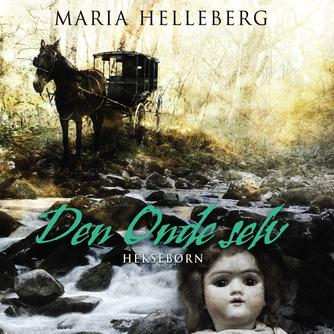 Maria Helleberg: Den onde selv