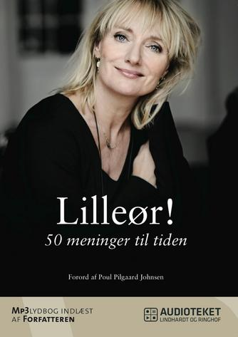 Kathrine Lilleør: Lilleør! : 50 meninger til tiden