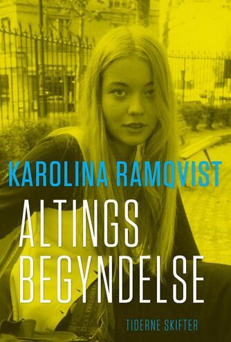 Karolina Ramqvist: Altings begyndelse