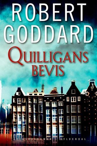 Robert Goddard: Quilligans bevis : kriminalroman