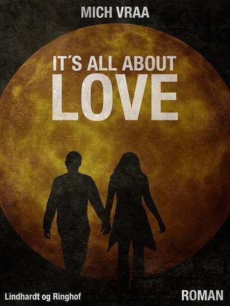 Mich Vraa: It's all about love : roman