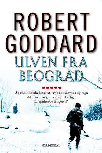 Robert Goddard: Ulven fra Beograd