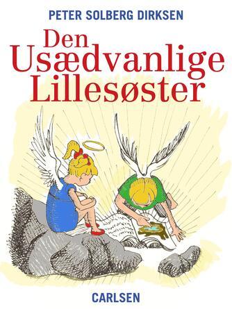 Peter Solberg Dirksen: Den usædvanlige lillesøster