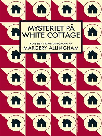 Margery Allingham: Mysteriet på White Cottage : klassisk kriminalroman