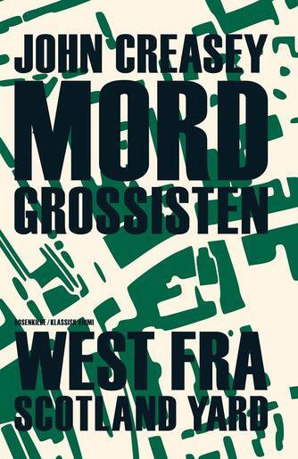 John Creasey: Mordgrossisten : klassisk roman