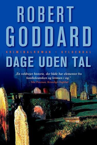 Robert Goddard: Dage uden tal : kriminalroman