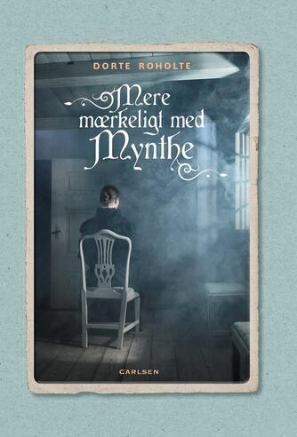 Dorte Roholte: Mere mærkeligt med Mynthe