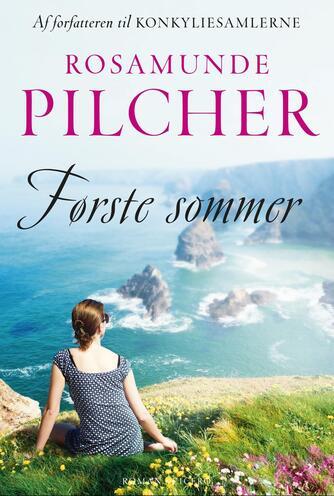 Rosamunde Pilcher: Første sommer : roman