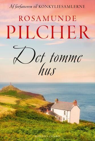 Rosamunde Pilcher: Det tomme hus : roman