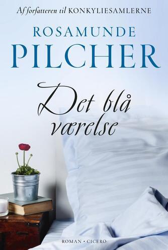 Rosamunde Pilcher: Det blå værelse