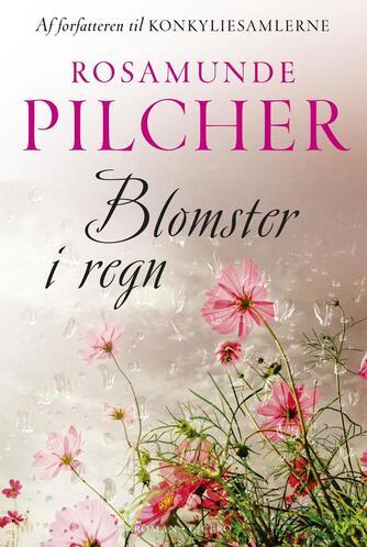 Rosamunde Pilcher: Blomster i regn