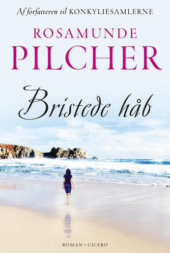 Rosamunde Pilcher: Bristede håb : roman
