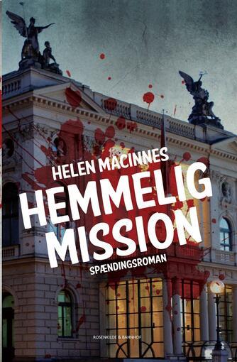 Helen MacInnes: Hemmelig mission : spændingsroman