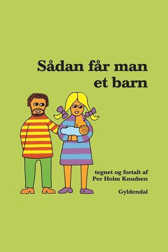 Per Holm Knudsen: Sådan får man et barn