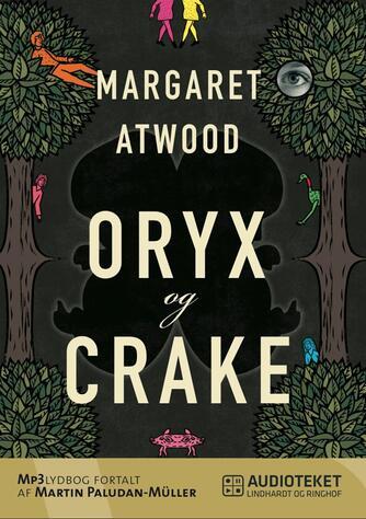 Margaret Atwood: Oryx og Crake