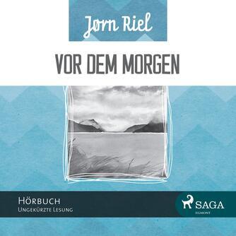 Jørn Riel: Vor dem Morgen
