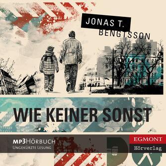 Jonas T. Bengtsson: Wie keiner sonst