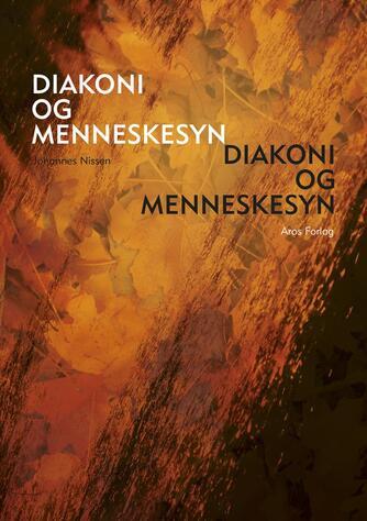 Johannes Nissen (f. 1944): Diakoni og menneskesyn
