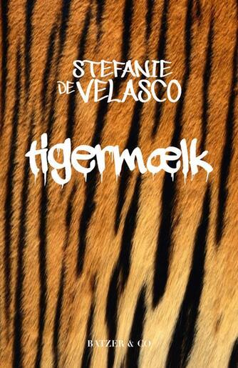 Stefanie de Velasco (f. 1978): Tigermælk