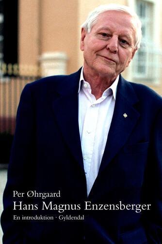 Per Øhrgaard (f. 1944-02-06): Hans Magnus Enzensberger : en introduktion
