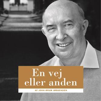 John Ørum Jørgensen: En vej eller anden